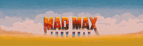 Mad Max: Furia en la Carretera, furia en el Pixel Art