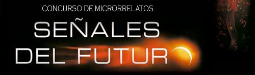 """Concurso de Microrrelatos """"Señales del Futuro"""""""